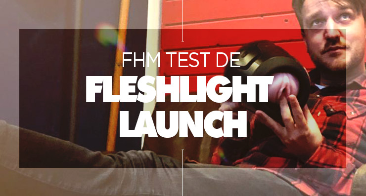 FHM-Fleshlight-Launch